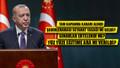 Cumhurbaşkanı Erdoğan duyurdu! Tam kapanma geldi...