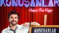 """Hasan Can Kaya, """"Konuşanlar"""" programı ile izlenme rekoru kırdı!"""
