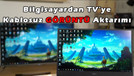 Televizyona Kablosuz Görüntü Nasıl Aktarılır?