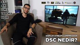 43 inç ekranda 4K HDR ve 144 Hz keyfi!   DSC Nedir