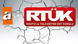 """RTÜK ATV'ye """"tatlı"""", muhalefete """"sert"""""""