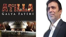 Deneyimli gazeteciden tarihi roman: Galya Fatihi Atilla