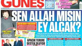 Güneş'ten Ahmet Hakan için olay manşet: Sen Allah mısın ey alçak?
