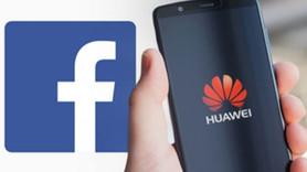 Huawei'ye bir darbe de Facebook'tan geldi