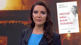 'Arşivde Saklı Kalan İtiraflar' kitap oldu!