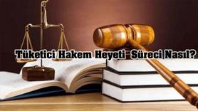 Tüketici Hakem Heyeti'ne başvuru süreci nasıl?