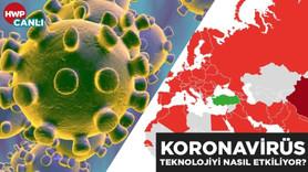 Koronavirüs teknoloji dünyasını nasıl etkiliyor?