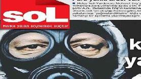 SOL'DAN ŞOK MANŞET! BAŞBAKAN ERDOĞAN'A GAZ MASKESİ TAKTI!