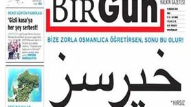 Birgün'ün Osmanlıca manşeti için soruşturma!