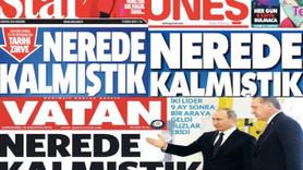 Erdoğan ile Putin buluştu, 3 gazete manşette pişti oldu!