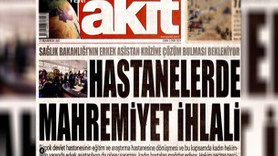 """Akit gazetesi rahatsız oldu! """"Kadın doktorun yanında erkek asistan olmasın"""""""