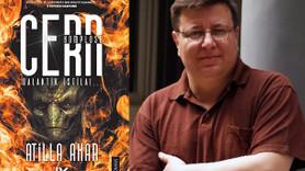 """Gazeteci-yazar Atilla Akar'dan bilimkurgu kitabı! """"CERN Komplosu!.. Galaktik İstila!.."""""""