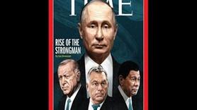 Time, Erdoğan'ı Putin'le birlikte kapağına taşıdı: 'Güçlü adamın yükselişi'