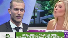 Seda Akgül'den Loris Karius'a: Parasını veririm, öperim