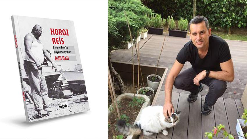 """Horoz Reis: """"Efsane Reis'in Büyükada Yılları"""" kitap oldu"""