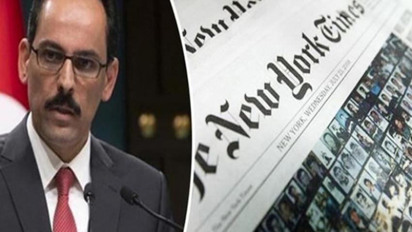 Sözcü İbrahim Kalın'dan New York Times'a tepki: Bu gazetecilik değil