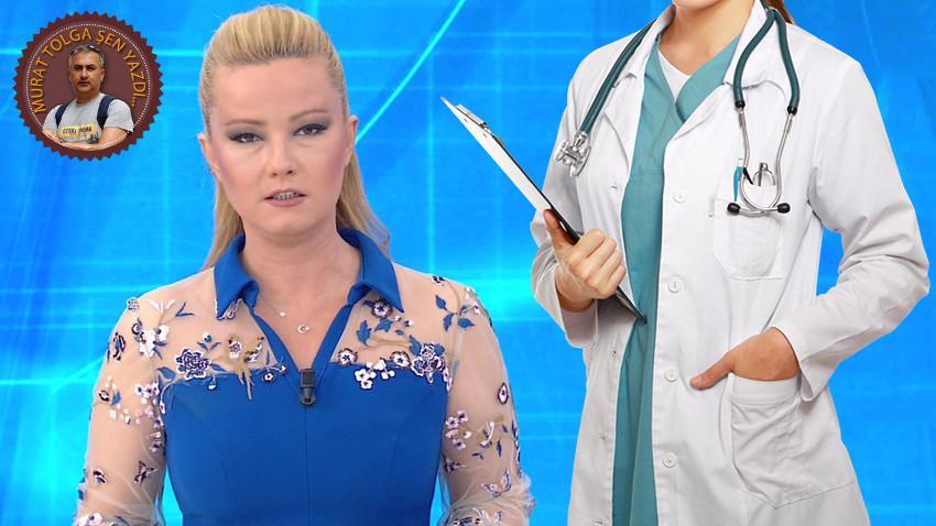 Doktorlara sitem etmenin zamanı mı Müge Anlı?