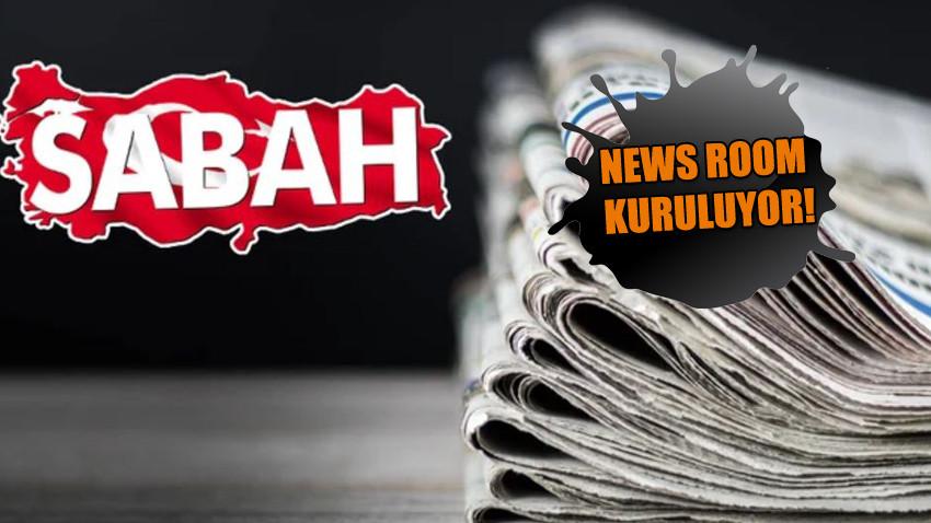 Sabah Gazetesi'nde bomba gelişme! Hangi servisler birleşiyor, kimler görevden alınacak?