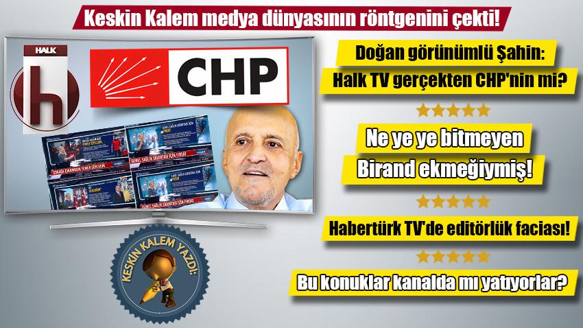 Doğan görünümlü Şahin: Halk TV gerçekten CHP'nin mi?